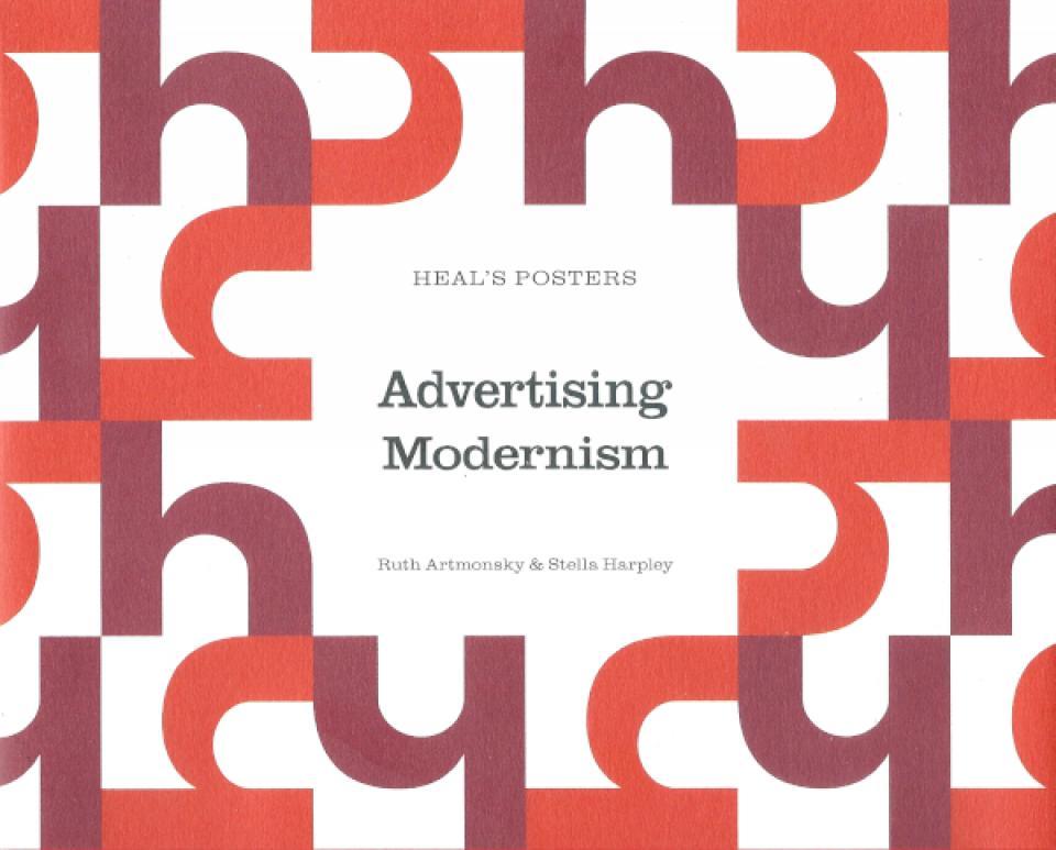 Advertising Modernism by Ruth Artmonsky and Stella Harpley