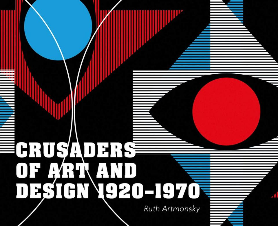 Crusaders of Art and Design by Ruth Artmonsky