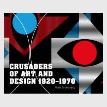 Crusaders of Art and Design by Ruth Artmonsky
