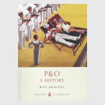 P&O A History by Ruth Artmonsky
